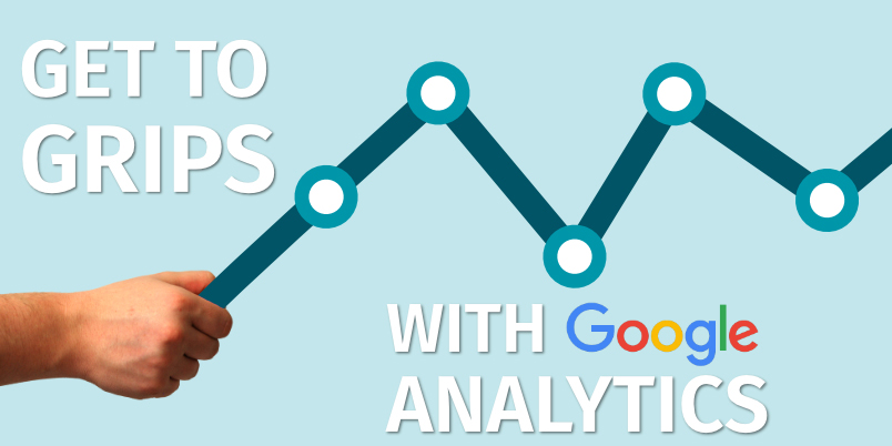 Get to grips with Google Analytics